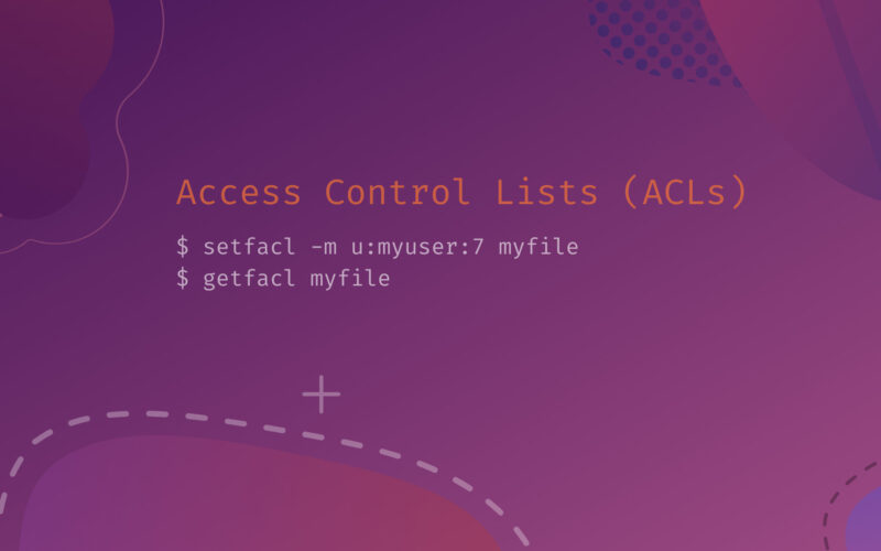 Intro to Managing ACLs using the Getfacl and Setfacl Commands